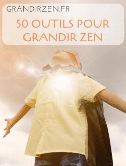 50 outils pour grandir zen éducation positive