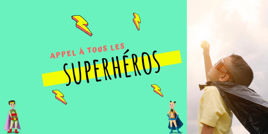 Appel à tous les super-héros
