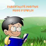 Parentalité positive et Growth Mindset, mode d'emploi
