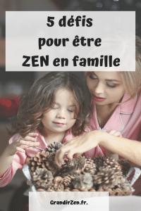 5 défis pour être zen en famille not