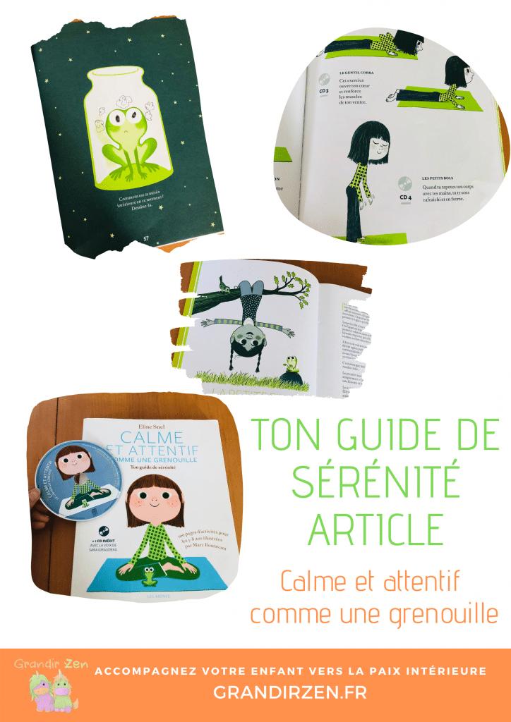 Calme et attentif comme une grenouille, ton guide de sérénité. Article complet et images sur ce kit pour nenfant, cahier d'exercices et CD de yoga