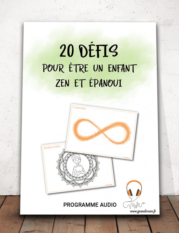 Programme audio 20 défis pour être un enfant zen et épanoui, 20 audios, bonus et supports