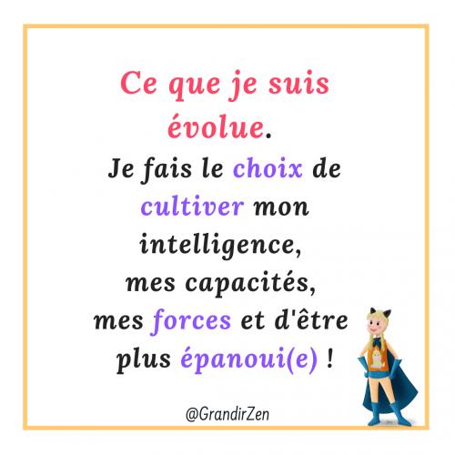 Ce que je suis évolue, affirmation Growth Mindset pour enfant, affirmations positives et citations pour enfants sur le site grandirzen.fr