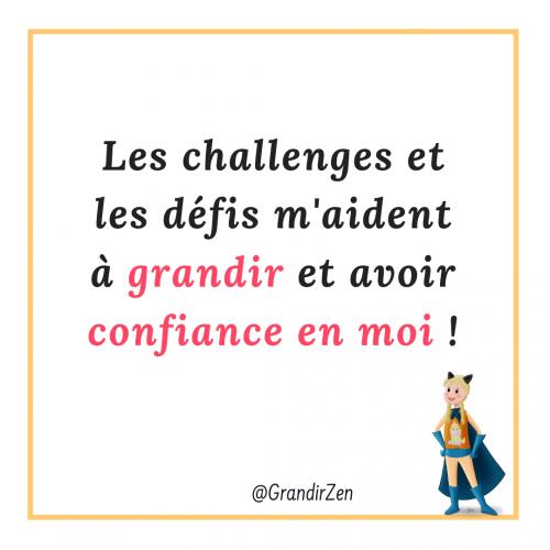 Les challenges m'aident à grandir, affirmations positives et citations pour enfants sur le site grandirzen.fr