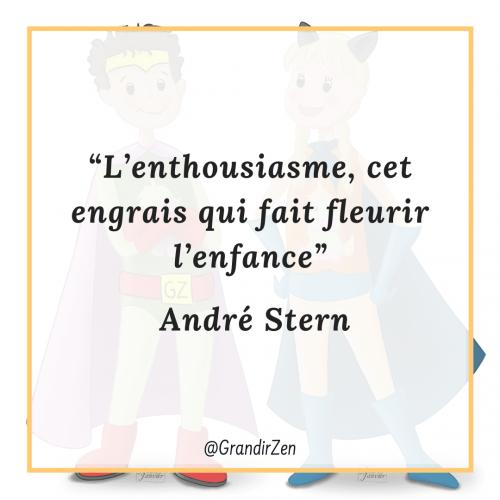 L'enthousiasmen cet engrais qui fait fleurir l'enfance. Citations et outils gratuits sur le site grandirzen.fr