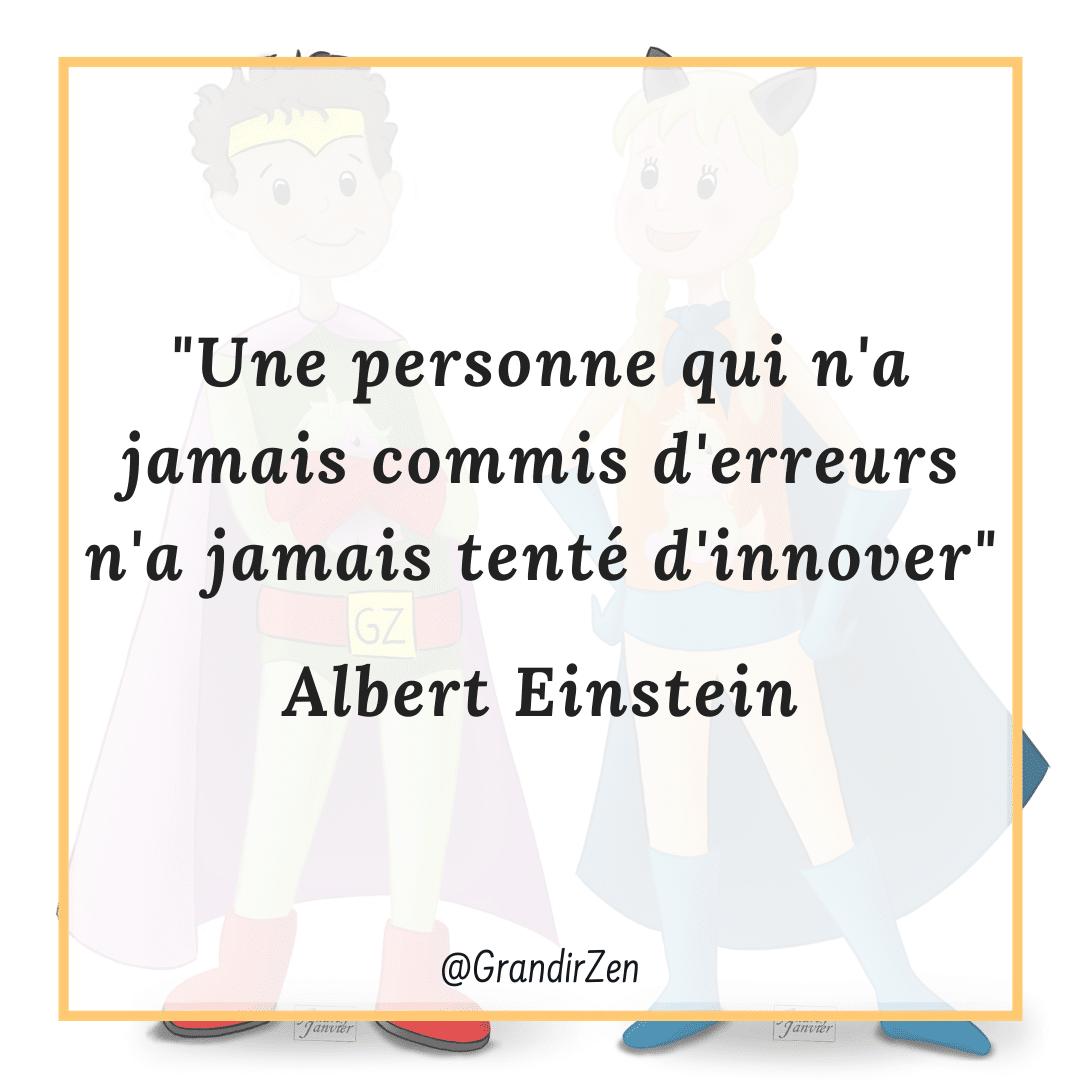 Une personne qui n'a jamais commis d'erreur, citation Albert Einstein, Growth Mindset.,Affirmations positives et citations pour enfants sur le site grandirzen.fr