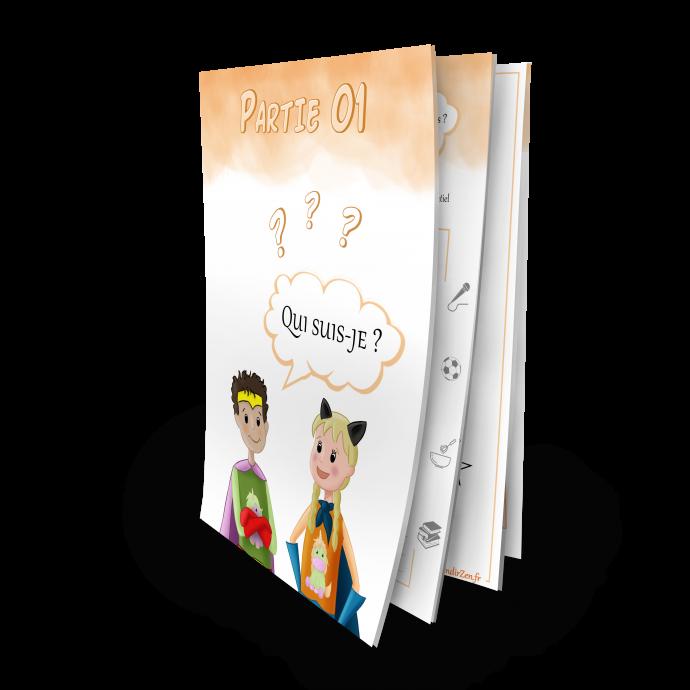 Confiance en soi cahier d'activités Grandir Zen pour enfant 6 à 11 ans. Partie 1, Mon identité, qui suis-je ?